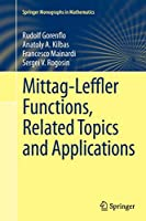 Mittag-Leffler Functions, Related Topics and Applications (Springer Monographs in Mathematics)