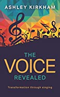 The Voice Revealed: Transformation through singing