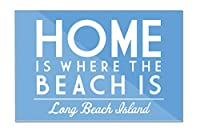 Long Beach Island、New Jersey–ホームis where the beach is–単に言った 18 x 12 Acrylic Wall Sign LANT-3P-AC-SS-87678-12x18