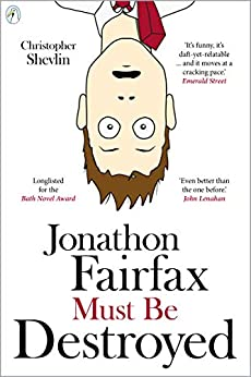 Jonathon Fairfax Must Be Destroyed by [Shevlin, Christopher]