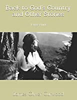 Back to God's Country and Other Stories: Large Print