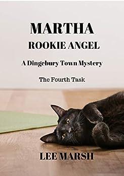 Martha Rookie Angel: A Dingebury Town Mystery by [Marsh, Lee]