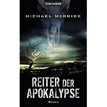 Reiter der Apokalypse: Roman (Der Armageddon-Zyklus 1) (German Edition)