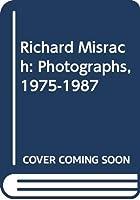 Richard Misrach: Photographs, 1975-1987