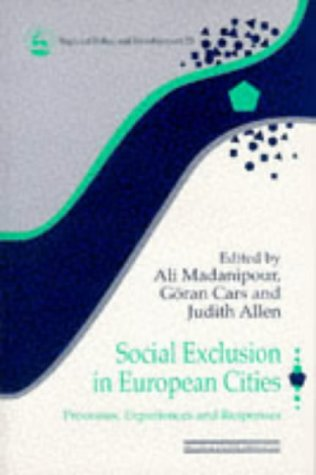 Social Exclusion in European Cities: Processes, Experiences, and Responses (Regional Policy and Development Series, 23)