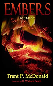 Embers: Short Stories by [McDonald, Trent]