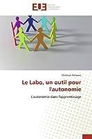 Le Labo, Un Outil Pour l'Autonomie (Omn.Univ.Europ.)