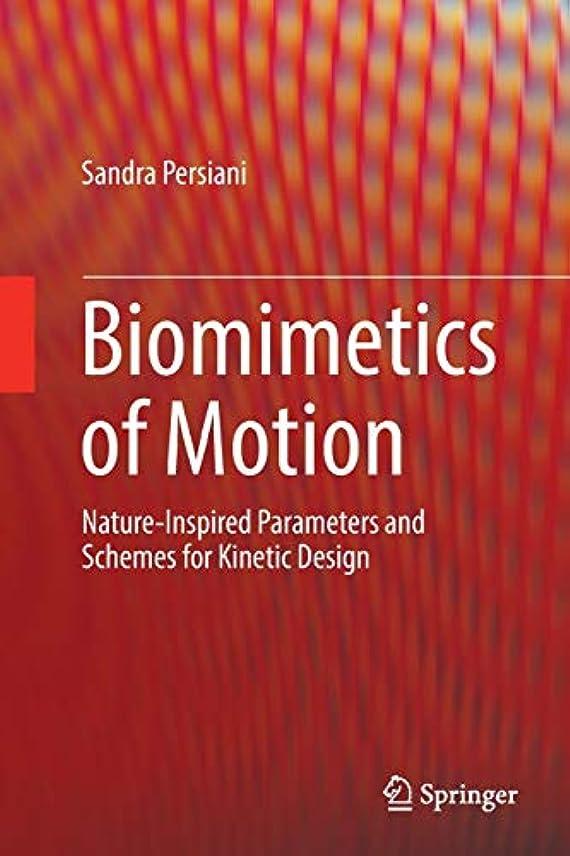 不従順クローン甥Biomimetics of Motion: Nature-Inspired Parameters and Schemes for Kinetic Design