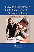 How to Complete a Risk Assessment in 5 Days or Less