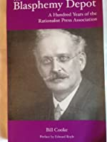 The Blasphemy Depot: A Hundred Years of the Rationalist Press Association