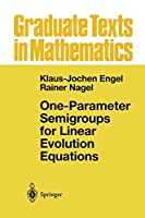 One-Parameter Semigroups for Linear Evolution Equations (Graduate Texts in Mathematics)