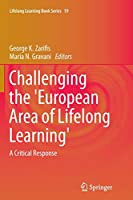 Challenging the 'European Area of Lifelong Learning': A Critical Response (Lifelong Learning Book Series)