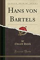 Hans Von Bartels (Classic Reprint)