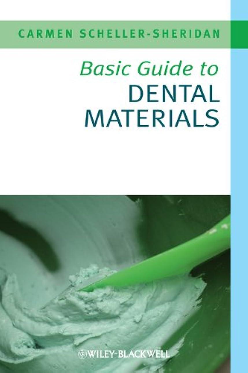 原始的な休戦現像Basic Guide to Dental Materials (Basic Guide Dentistry Series)