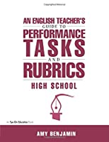 English Teacher's Guide to Performance Tasks and Rubrics