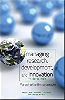 Managing Research, Development and Innovation: Managing the Unmanageable (Wiley Series in Engineering and Technology Management)