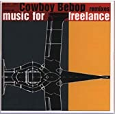 Cowboy Bebop remixes music for freelance