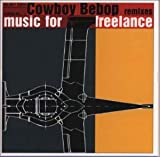 Cowboy Bebop remixes music for freelance