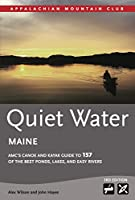 Quiet Water Maine: AMC's Canoe and Kayak Guide to 157 of the Best Ponds, Lakes, and Easy Rivers (AMC Quiet Water)