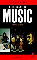 Dictionary of Music, The Penguin: Sixth Edition (Dictionary, Penguin)
