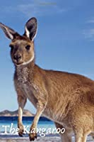 The Kangaroo: Notebook for animal lovers (110 Pages, blank, 6 x 9) great for writing notes and ideas for home use or school homework