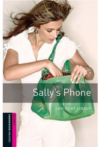 Sally's Phone: Narrative (Oxford Bookworms Starters)の詳細を見る