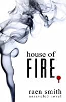 House of Fire (Unraveled)