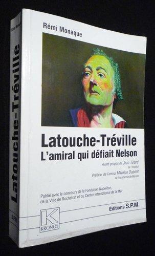 Latouche-Tréville, 1745-1804 : l'amiral qui défiait Nelson