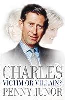 Charles: Victim or Villain?