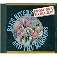 From Ska to Reggae by Blue Rivers & The Maroons