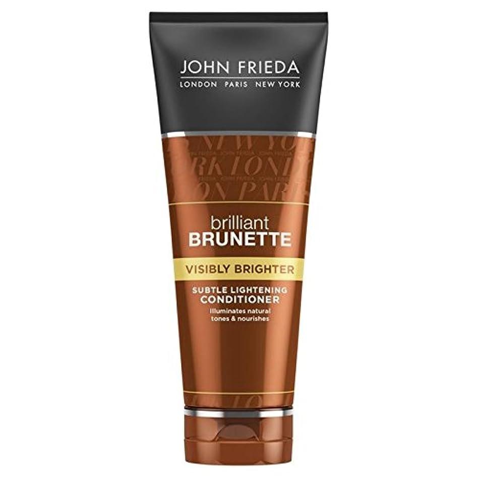 John Frieda Brilliant Brunette Visibly Brighter Conditioner 250ml (Pack of 6) - ジョン?フリーダ華麗なブルネット目に見えて明るくコンディショナー...