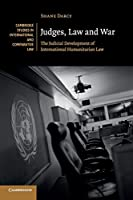 Judges, Law and War (Cambridge Studies in International and Comparative Law)