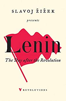 Lenin 2017: Remembering, Repeating, and Working Through (Revolutions) by [Žižek, Slavoj]