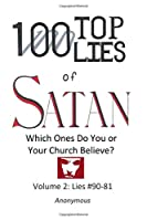 100 Top Lies of Satan: Which Ones Do You or Your Church Believe?