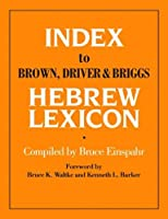 Index To Brown, Driver, Briggs Hebrew Lexicon by Unknown(1976-10-06)