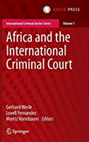 Africa and the International Criminal Court (International Criminal Justice Series)