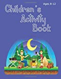 Children's Activity Book Ages 8-12: Camping Theme - solve word puzzles,create your own cryptograms, write stories, make your own comics and colour in pictures
