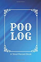 """Poo Log A Stool Record Book: Personal Bowel Movement Journal, Log Book, Notebook, Diary to Record Your Daily Food Intake and Track the Frequency and Duration of Your Stool. Gifts for Men, Women, Family, Friends, Caregiver, Carer 6""""x9"""" with 120 pages. (Stool Log Books)"""