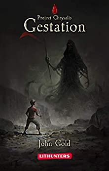 Gestation (LitRPG series): A Dystopian LitRPG Adventure (Project Chrysalis Book 1) by [Gold, John]