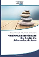 Autoimmune Reaction and Bile Acid in the Atherosclerotic Aorta