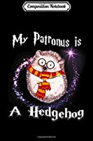 Composition Notebook: My Patronus is a Hedgehog  Journal/Notebook Blank Lined Ruled 6x9 100 Pages