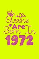 Queens Are Born In 1972 Notebook: Lined Notebook/Journal Gift 120 Pages, 6x9 Soft Cover, Matte Finish, Yellow  Cover