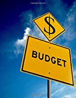 Budget: Financial Budget Planner And Journal   Set Budget Goals & Establish A Savings Plan   Track Your Income And Expenses