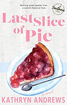 Last Slice of Pie (Starving for Southern) by [Andrews, Kathryn]