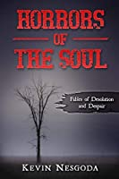 Horrors of the Soul: Tales of Desolation and Despair