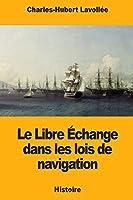 Le Libre Échange Dans Les Lois De Navigation