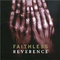 Reverence / Irreverence by Faithless