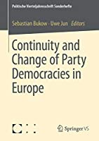Continuity and Change of Party Democracies in Europe (Politische Vierteljahresschrift Sonderhefte)
