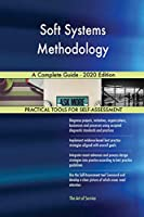 Soft Systems Methodology A Complete Guide - 2020 Edition