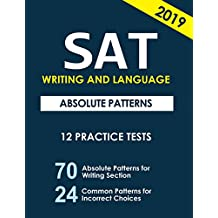 SAT Writing and Language: Absolute Patterns; 12 Practice Tests: Volume 1